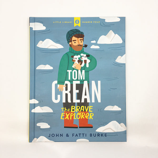 cover of book on a white background. illustration of tom crean holding two puppies in front of a blue background surrounded by icebergs. the title is in white and yellow and the authors names are in black