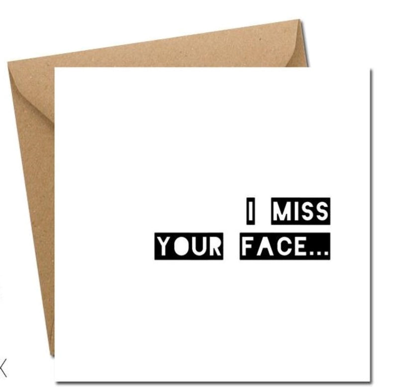 I Miss Your Face...