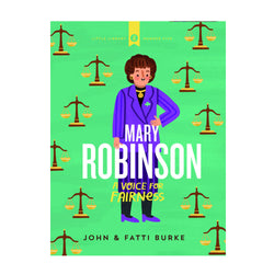 cover of the book. the background is a mint green with a cartoon of mary robinson in the middle surrounded by cartoons of the Scale of Justice. the name of the book is in white in the middle of the page