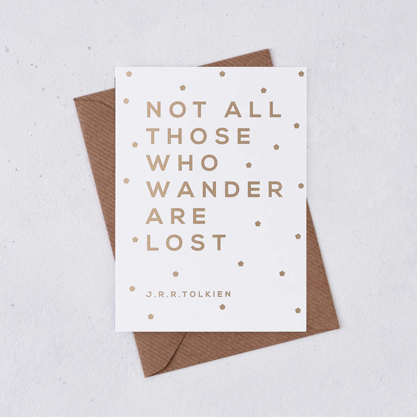 Not all those that wander are lost