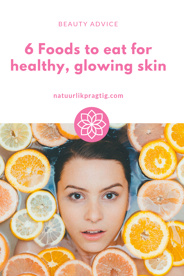 6-Foods-for-healthy-glowing-skin-Natuurlik-Pragtig