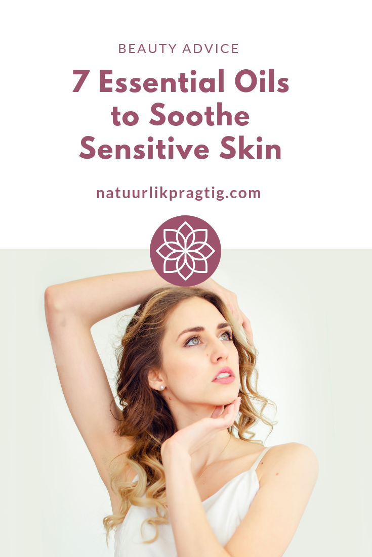 7 Essential oils to soothe sensitive skin