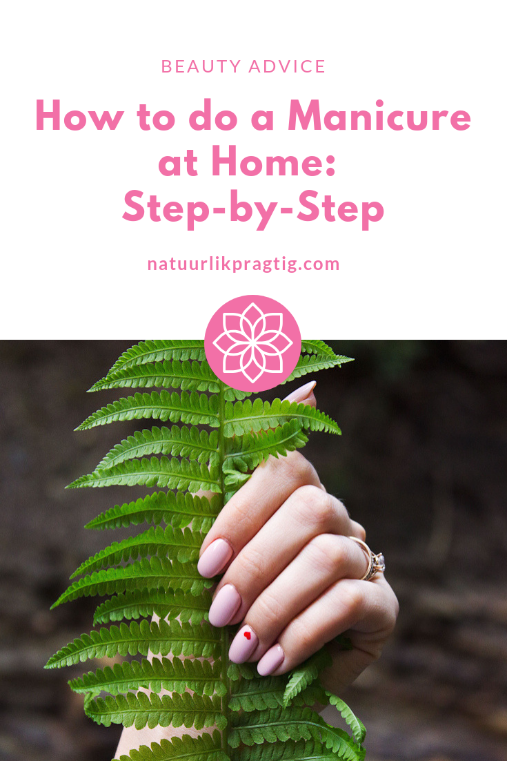 How to do a Manicure at Home_ Step-by-Step-Natuurlik-Pragtig