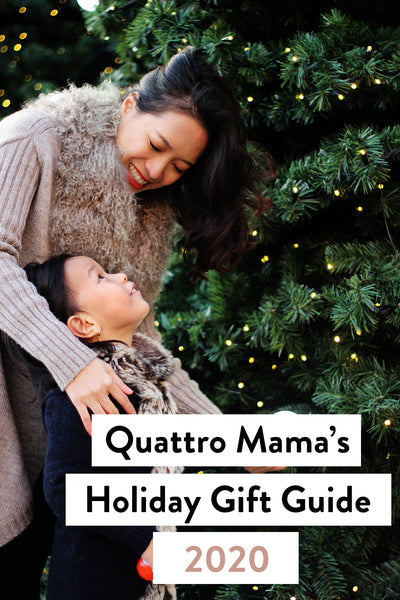 Quattro Mama's Top 10 Holiday Gift Guide