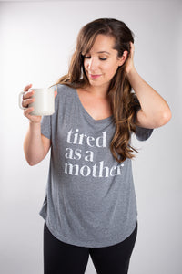 Tired as a Mother Slouchy T-Shirt
