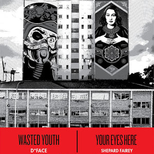 Shepard Fiarey (Obey) x D*Face - Wasted Youth / Your Eyes Here (CAC Malaga Edition) 2015
