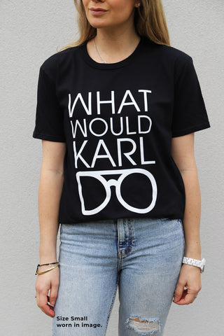 WHAT WOULD KARL DO? TSHIRT - BLACK