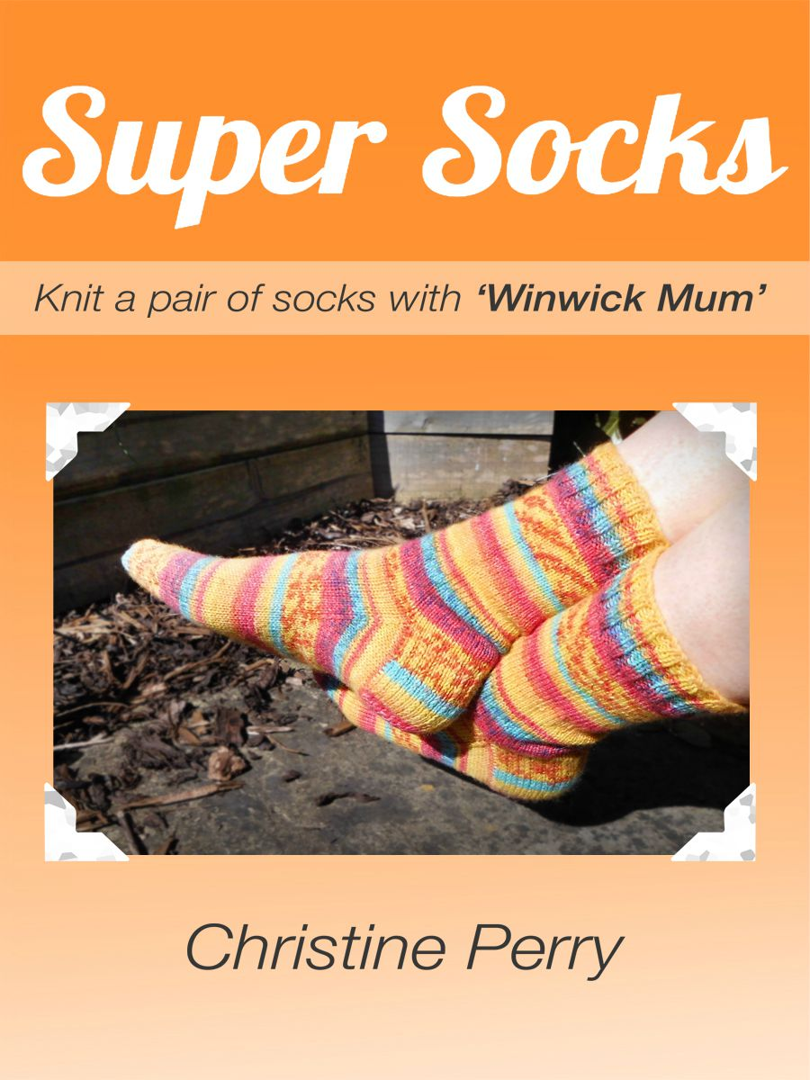 Super Socks - Knit a Pair of Socks with Winwick Mum