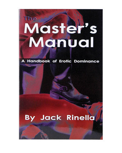 The Master's Manual: A Handbook of Erotic Dominance by Jack Rinella