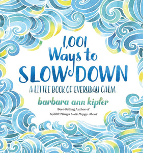 1,001 Ways to Slow Down