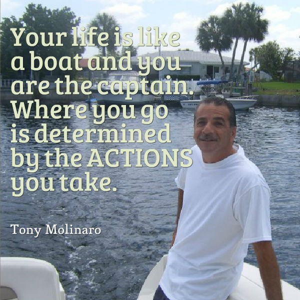 Your life is like a boat and you are the captain
