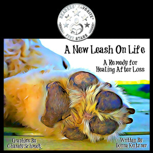 A New Leash on Life: A Remedy for Healing After Loss Book