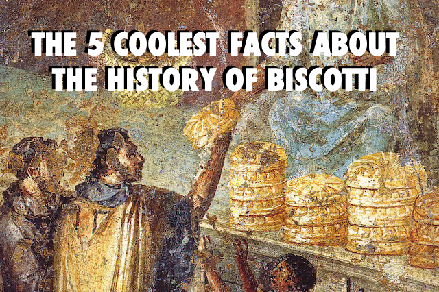 The 5 Coolest Facts About The History of Biscotti