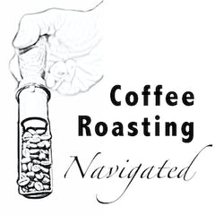 Coffee Roasting Navigated Podcast Cover