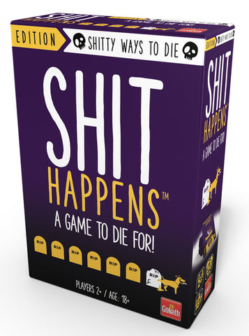Sh*t Happens - Ways To Die (18+ Years)