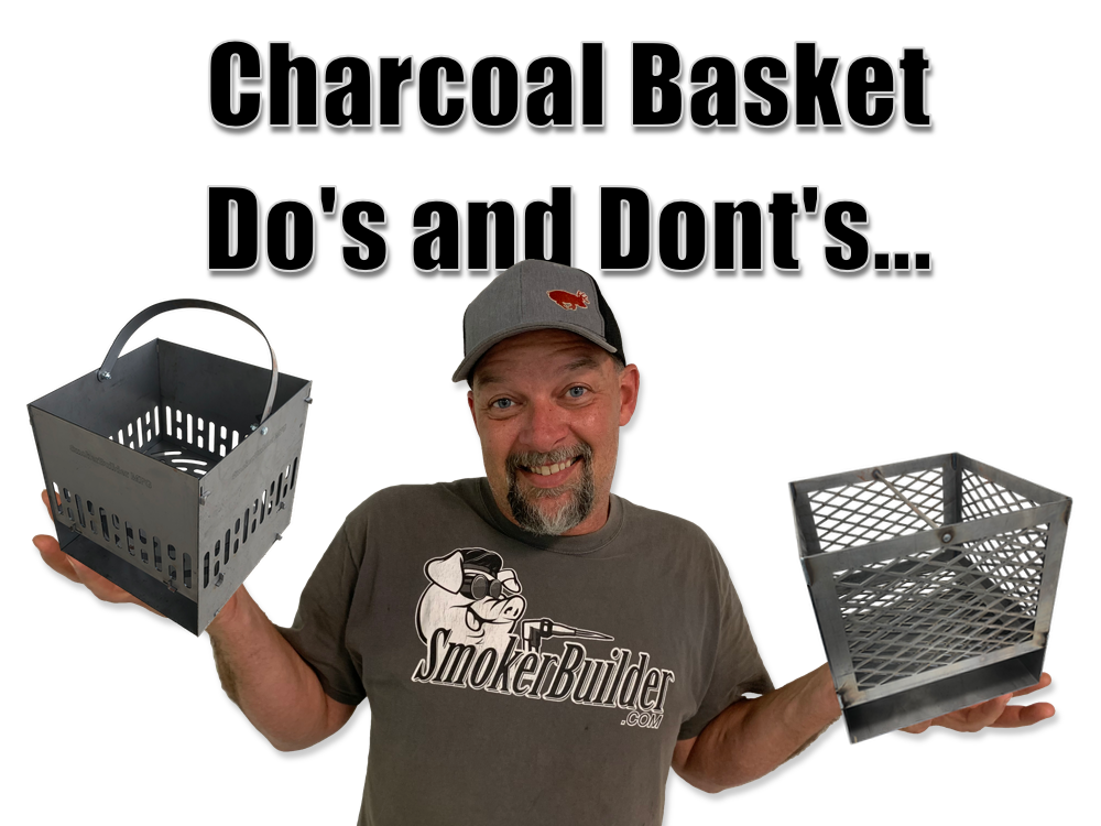 Charcoal Basket Do's and Don'ts