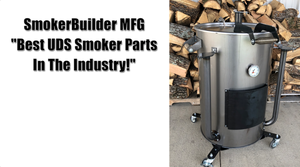 SmokerBuilder MFG Is the leading manufacturer of UDS Smoker Parts in the BBQ Industry!