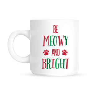 Be Meowy and Bright Christmas Mug - Cat Supplies & More