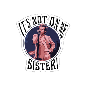It's Not on Me, Sister! Stickers