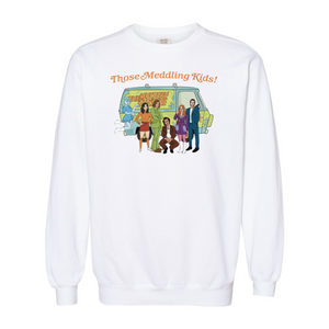 Those Meddling Kids Comfort Colors Sweatshirt