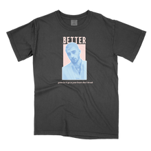 Load image into Gallery viewer, Better Graphic Comfort Colors T-Shirt