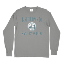 Load image into Gallery viewer, Take Me Back to SF Comfort Colors Long Sleeve
