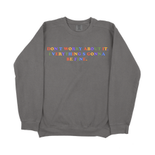 Load image into Gallery viewer, Don't Worry About It Comfort Colors Sweatshirt
