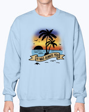 Load image into Gallery viewer, Always You Sweatshirt