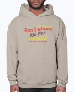 Don't Blame Me for Fallin' Hoodie