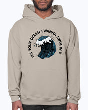 Load image into Gallery viewer, Your Ocean I Wanna Swim In Hoodie