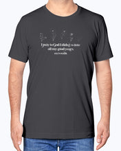Load image into Gallery viewer, All the Good Years T-Shirt