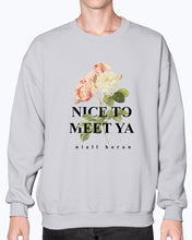 Load image into Gallery viewer, Nice To Meet Ya Sweatshirt (black text)