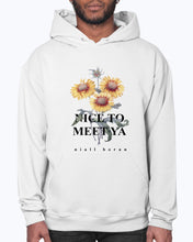 Load image into Gallery viewer, Nice To Meet Ya Sunflower Hoodie (black text)