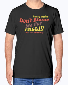 Don't Blame Me for Fallin' T-Shirt