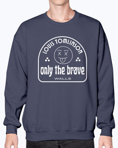 Only the Brave Sweatshirt