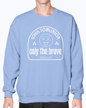 Load image into Gallery viewer, Only the Brave Sweatshirt