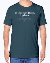 Load image into Gallery viewer, Know I'm Home T-Shirt