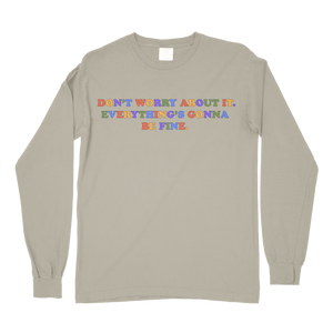 Don't Worry About It Comfort Colors Long Sleeve T-Shirt