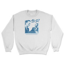 Load image into Gallery viewer, Man, You're Looking Good! Sweatshirt