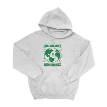Load image into Gallery viewer, Treat Our Earth With Kindness Hoodie