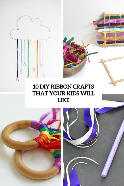 10 DIY Ribbon Crafts That Your Kids Will Like