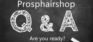 Prosphair Shop Q&A Time!