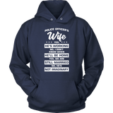 Police Wife Yes He's Working No I dont KNow when he'll be home - T-Shirt