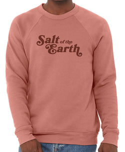 Salt of the Earth Sweatshirt