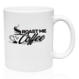 Roast Me Coffee Logo 11 oz Mug