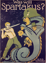 Load image into Gallery viewer, A typical poster from the turbulent inter-war period in Germany. Spartakus was an marxist-socialist group formed by Rosa Luxemburg and Karl Liebknecht.   Together with other polictical organisaions, it formed KPD - the communist party of Germany.