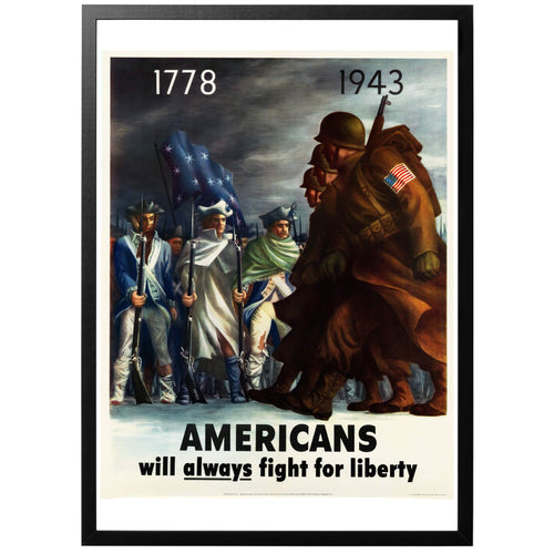 Americans will Always Fight for Liberty Poster - World War Era