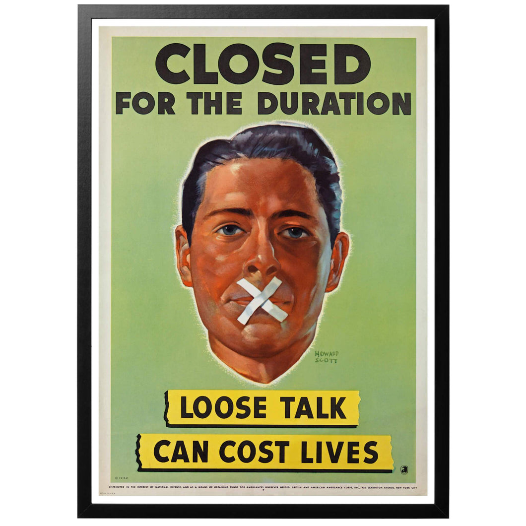 Closed For The Duration - Loose Talk Can Cost Lives Poster