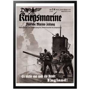 The Kriegsmarine - There is only one enemy left: England! Poster - World War Era