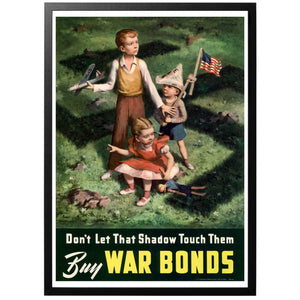 Don't Let That Shadow Touch Them Poster - World War Era